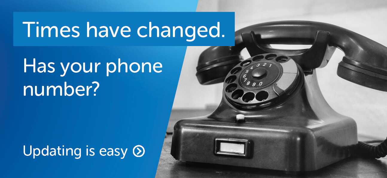Has your phone number changed with the times? Updating is easy.